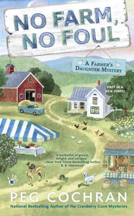 No Farm, No Foul: A Farmer's Daughter Mystery