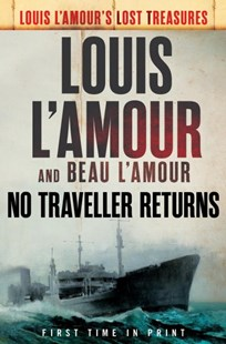 No Traveller Returns by Louis L'Amour, Beau L'amour (9780425284445) - HardCover - Modern & Contemporary Fiction General Fiction