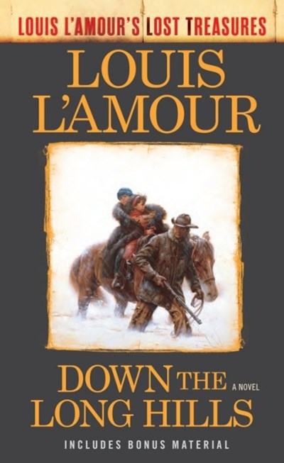 Down The Long Hills (Louis L'amour's Lost Treasures)
