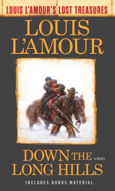 (ebook) Down the Long Hills (Louis L'Amour's Lost Treasures)