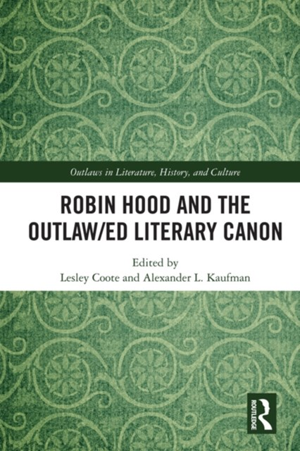 (ebook) Robin Hood and the Outlaw/ed Literary Canon