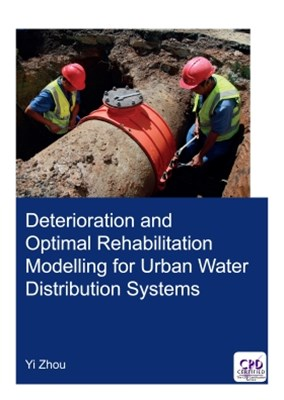 Deterioration and Optimal Rehabilitation Modelling for Urban Water Distribution Systems