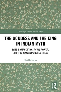 (ebook) The Goddess and the King in Indian Myth - Philosophy Modern