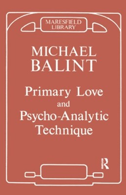 Primary Love and Psychoanalytic Technique