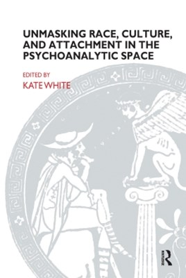 Unmasking Race, Culture, and Attachment in the Psychoanalytic Space