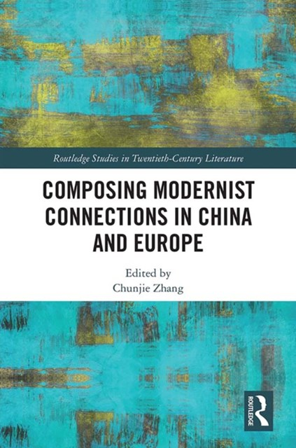 (ebook) Composing Modernist Connections in China and Europe