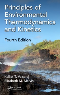 Principles of Environmental Thermodynamics and Kinetics, Fourth Edition