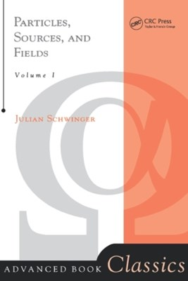 Particles, Sources, And Fields, Volume 1