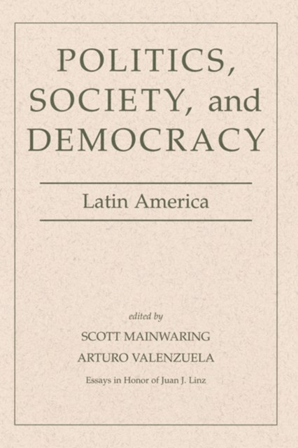 Politics, Society, And Democracy Latin America