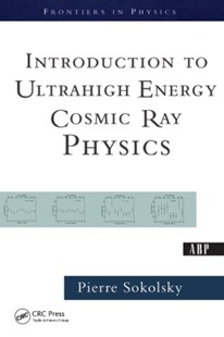 (ebook) Introduction To Ultrahigh Energy Cosmic Ray Physics - Science & Technology Physics