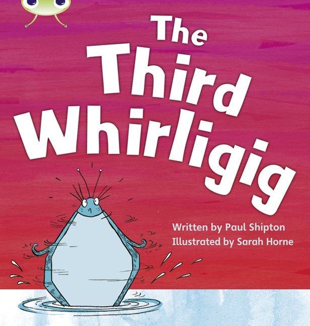 Phonics Bug Phase 5: The Third Whirligig (Reading Level 11/F&P Level G)