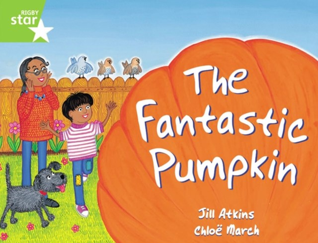 Rigby Star Guided 1 Green Level: The Fantastic Pumpkin: Pupil Book