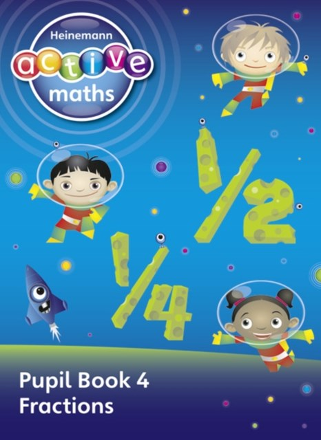 Heinemann Active Maths - First Level - Exploring Number - Pupil Book 4 - Fractions