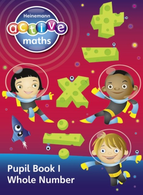 Heinemann Active Maths - Second Level - Exploring Number - Pupil Book 1 - Whole Number