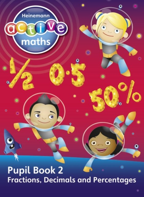 Heinemann Active Maths - Second Level - Exploring Number - Pupil Book 2 - Fractions, Decimals and Percentages