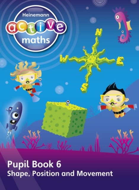 Heinemann Active Maths - First Level - Beyond Number - Pupil Book 6 - Shape, Position and Movement
