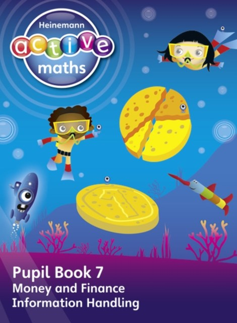 Heinemann Active Maths - First Level - Beyond Number - Pupil Book 7 - Money, Finance and Information Handling