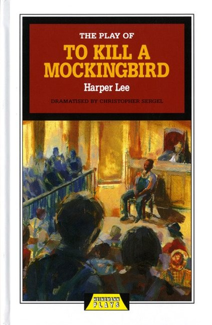 Heinemann Plays: The Play of To Kill a Mockingbird