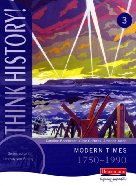 Think History: Modern Times 1750-1990 Core Pupil