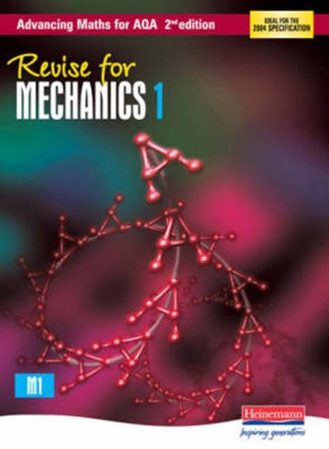 REVISE for Advancing Maths for AQA Mechanics 1