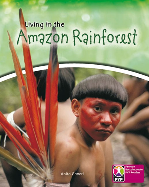 Primary Years Programme Level  8 - Living in the Amazon Rainforest (Pack of 6)