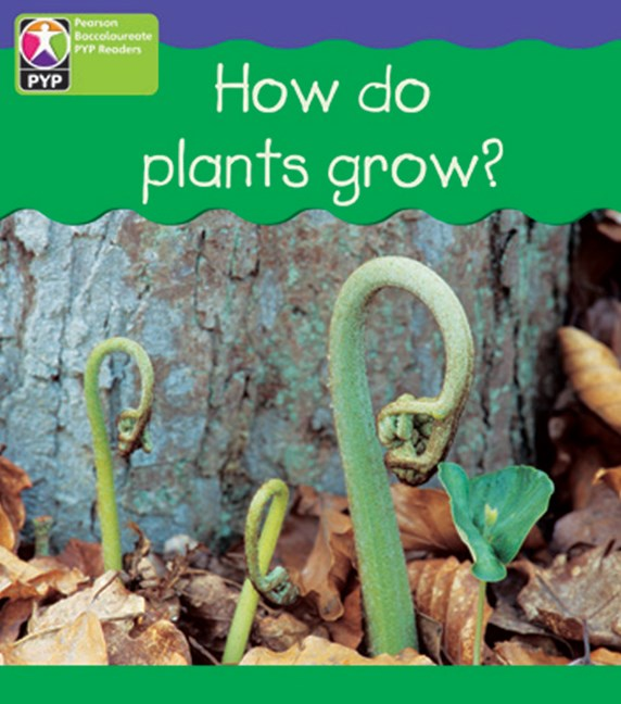 Primary Years Programme Level  4 - How Do Plants Grow? (Pack of 6)