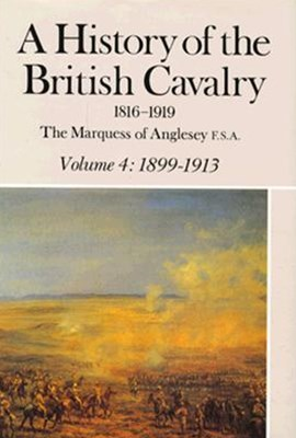 History of the British Cavalry 1899-1913 Vol.4