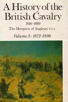 History of the British Cavalry Vol.3 1872-1898