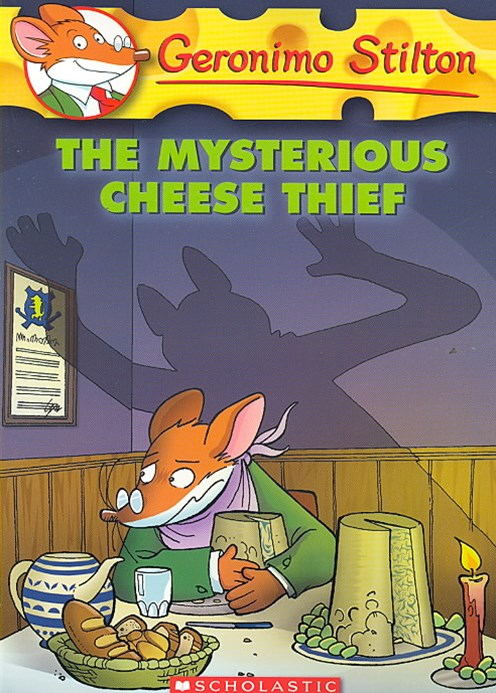 Geronimo Stilton: #31 Mysterious Cheese Thief