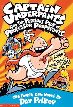 Captain Underpants #4: Captain Underpants and the Perilous Plot of Professor Poopypants