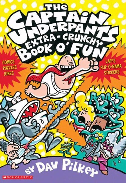 Captain Underpants: Extra-Crunchy Book o' Fun