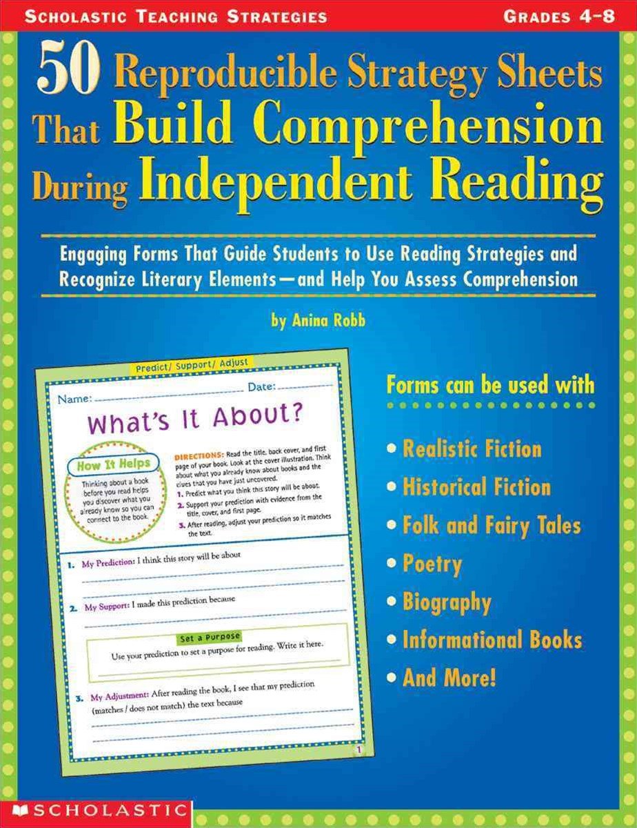 50 Reproducible Strategy Sheets That Build Comprehension During Independent Reading