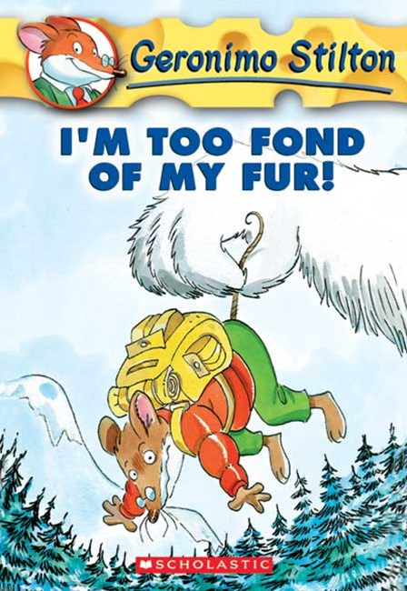 Geronimo Stilton: #4 I'm Too Fond of My Fur