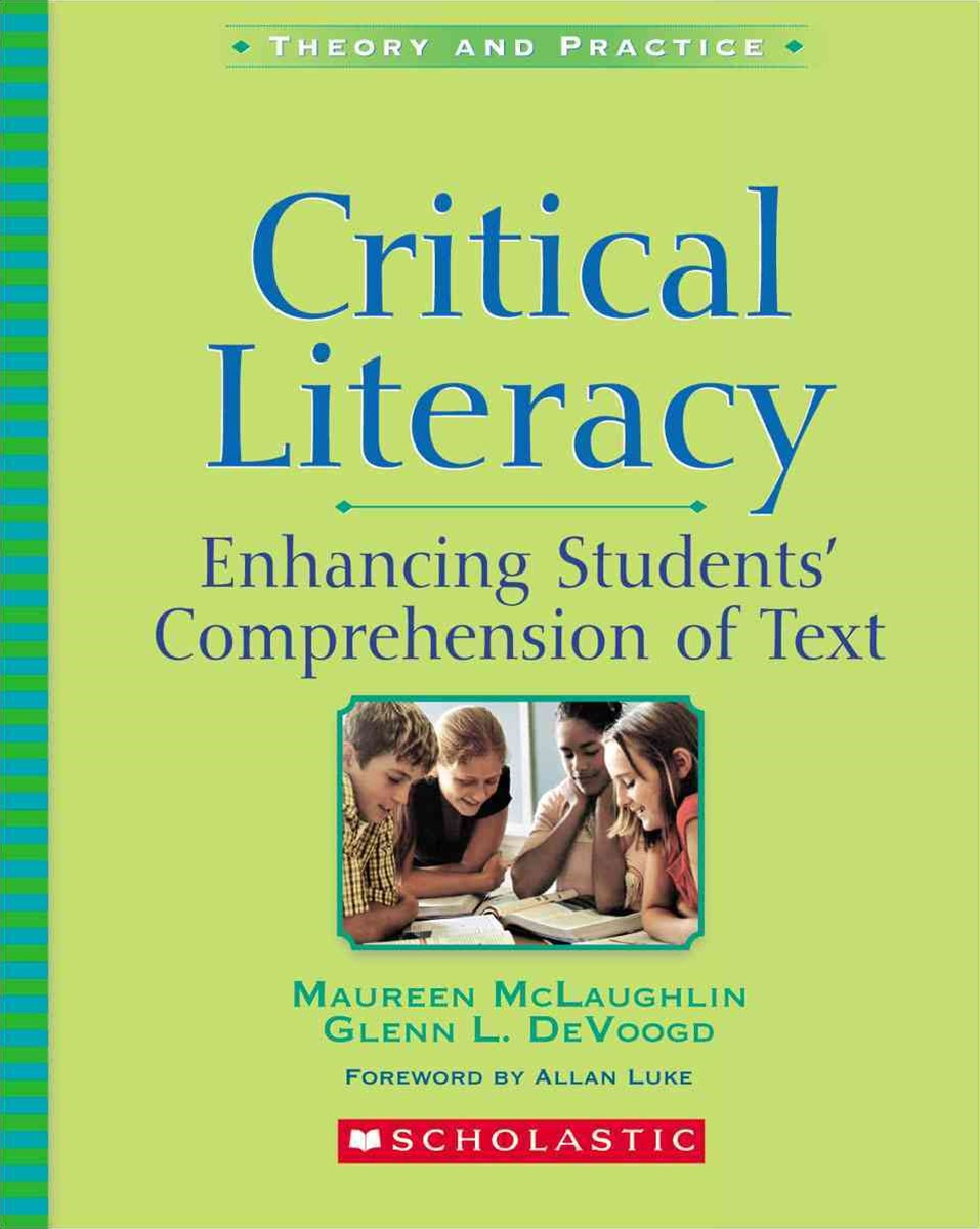 Critical Literacy - Enhancing Students' Comprehension of Text