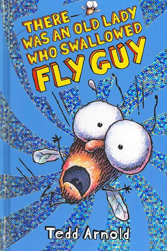 Fly Guy: #4 There Was an Old Lady Who Swallowed a Fly Guy