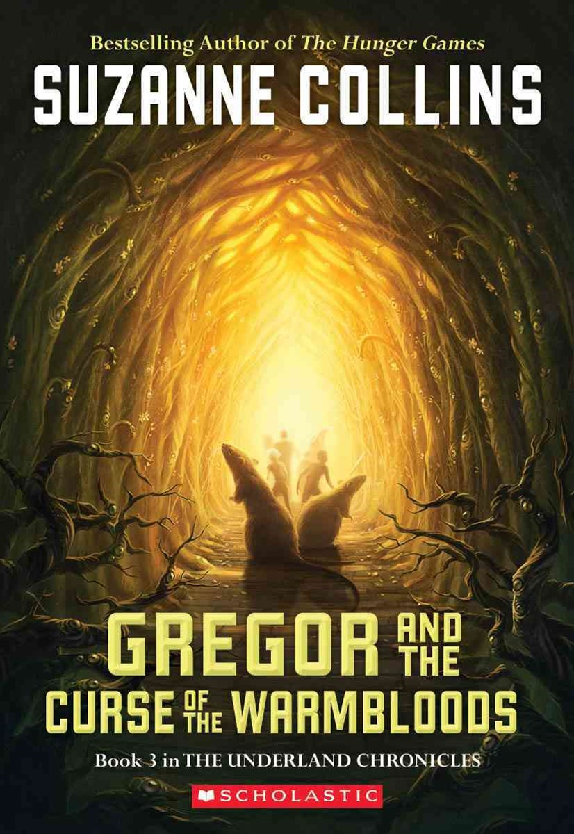 Underland Chronicles: #3 Gregor and Curse of the Warmbloods