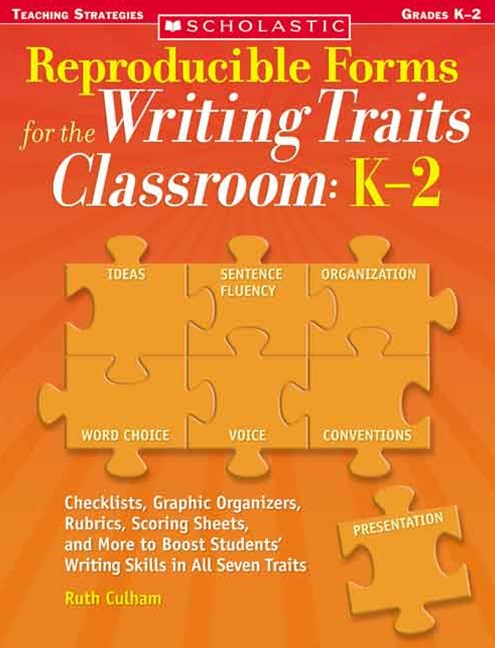 Reproducible Forms for the Writing Traits Classroom, Grade K-2