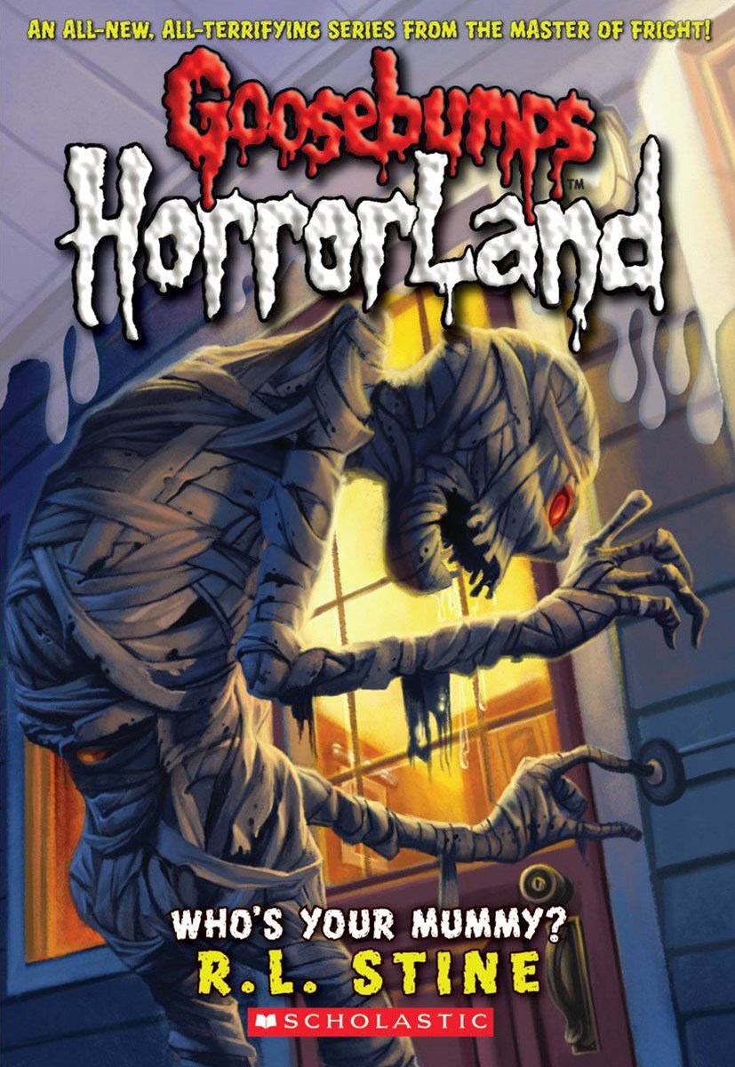 Goosebumps HorrorLand: #6 Who's Your Mummy?