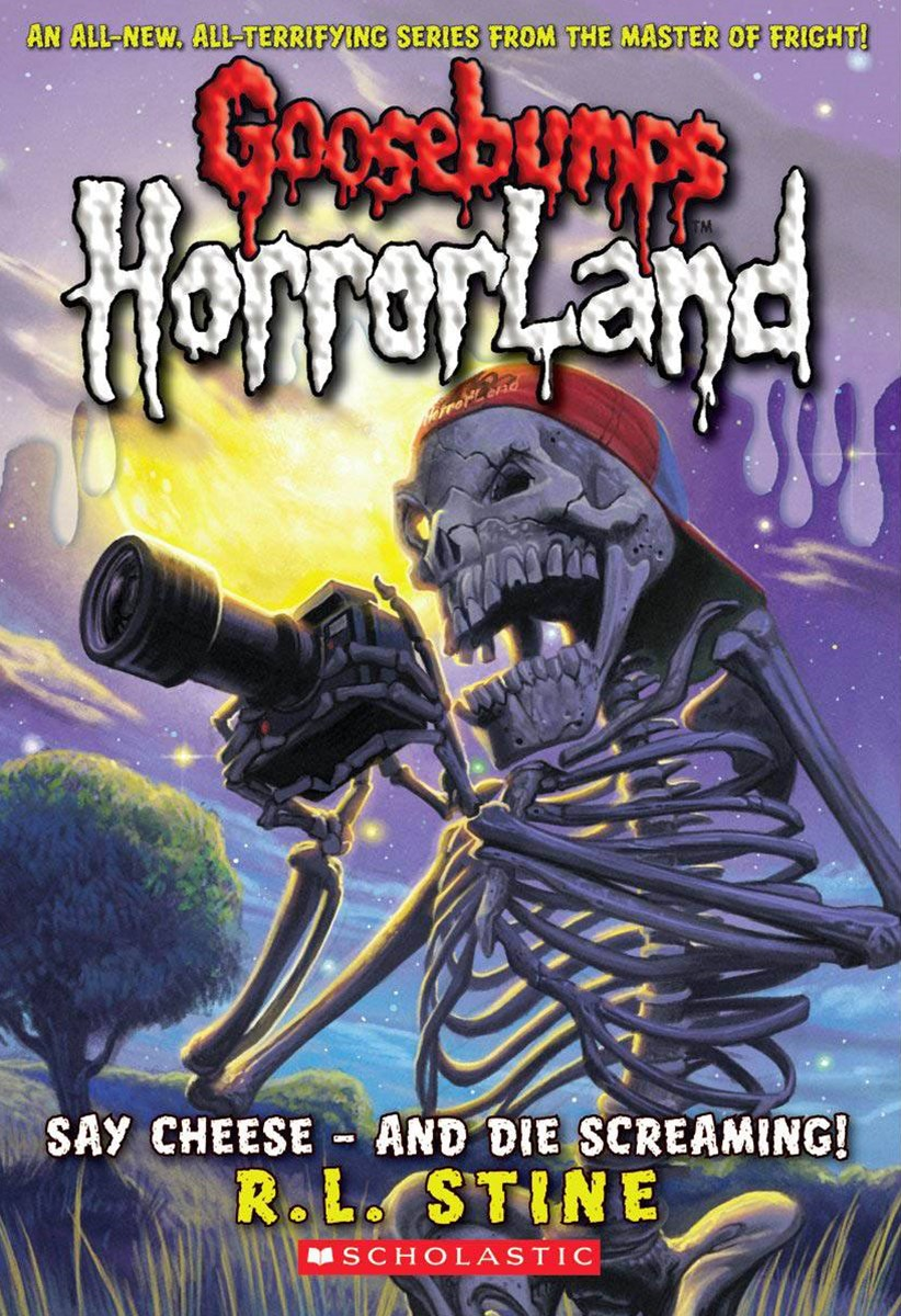 Goosebumps HorrorLand: #8 Say Cheese - And Die Screaming!