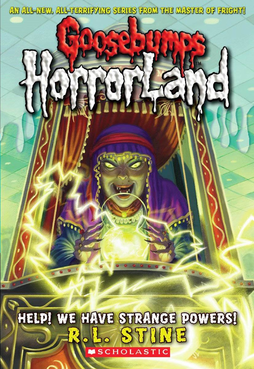 Goosebumps Horrorland: #10 We Have Strange Powers