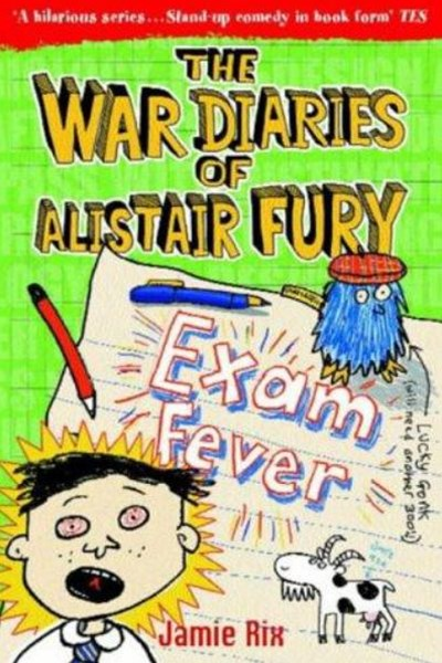 The War Diaries Of Alistair Fury 6: Exam Fever