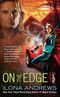 On the Edge by Ilona Andrews (9780441017805) - PaperBack - Fantasy