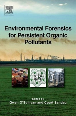 Environmental Forensics for Persistent Organic Pollutants