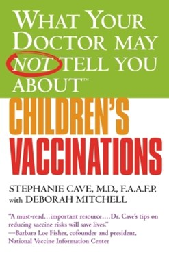 (ebook) What Your Doctor May Not Tell You About(TM) Children's Vaccinations