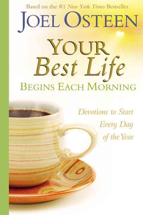 Your Best Life Begins Each Morning:
