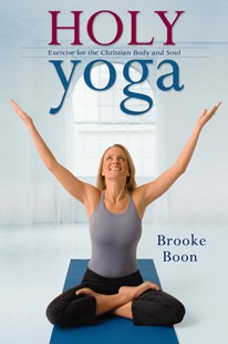 Holy Yoga by Brooke Boon (9780446699150) - PaperBack - Health & Wellbeing Fitness