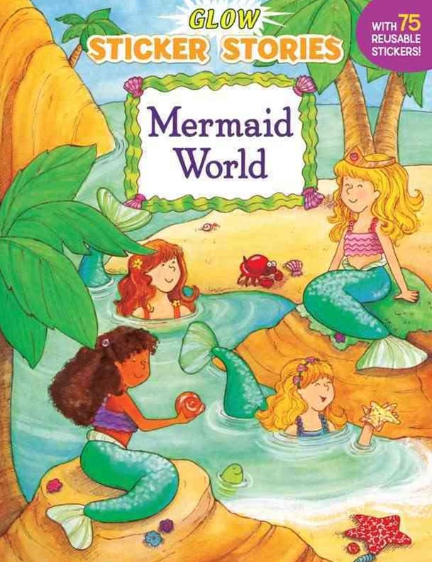 Mermaid World                                  Glow Sticker Stories