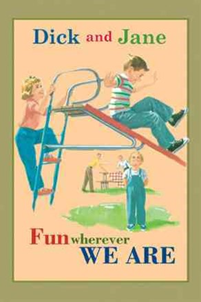 Dick and Jane Fun Wherever We Are