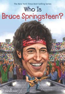 Who Is Bruce Springsteen? by Stephanie Sabol, Gregory Copeland (9780448487038) - PaperBack - Non-Fiction Art & Activity