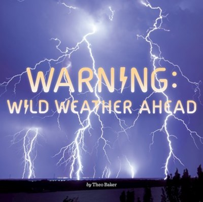 Warning: Wild Weather Ahead